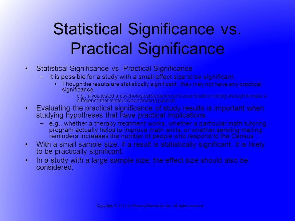 Copyright © 2011 by Pearson Education, Inc. All rights reserved Statistical Significance vs.