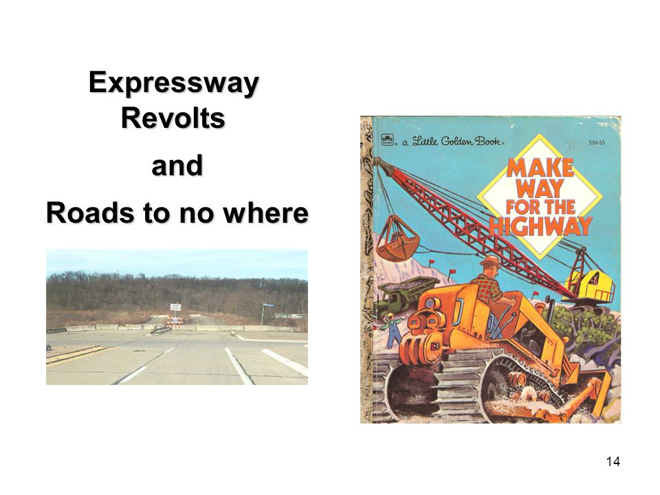 14 Expressway Revolts and and Roads to no where Roads to no where