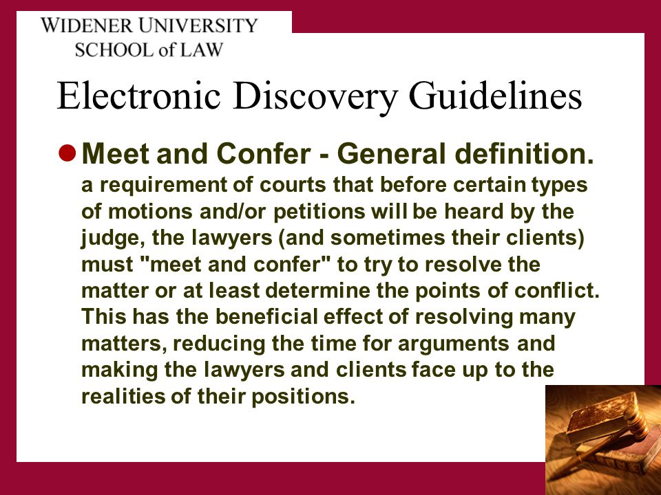 Electronic Discovery Guidelines Meet and Confer - General definition.