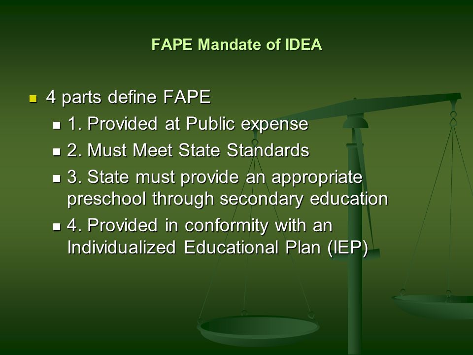 FAPE Mandate of IDEA 4 parts define FAPE 4 parts define FAPE 1.