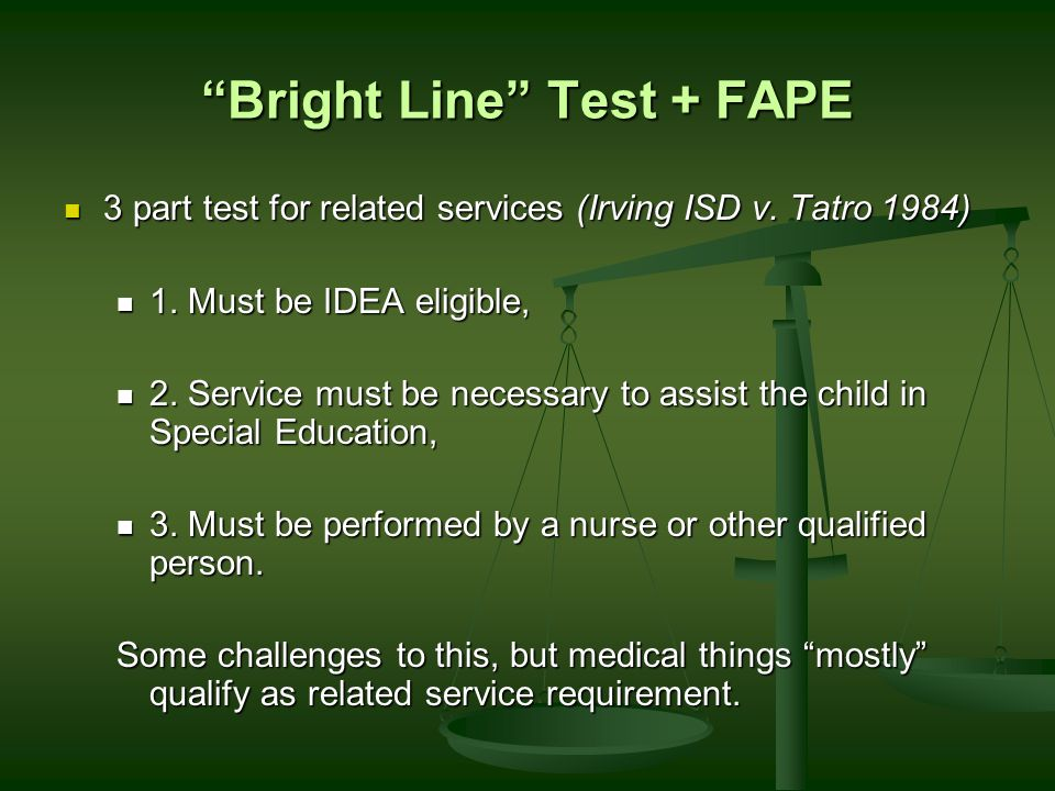Bright Line Test + FAPE 3 part test for related services (Irving ISD v.