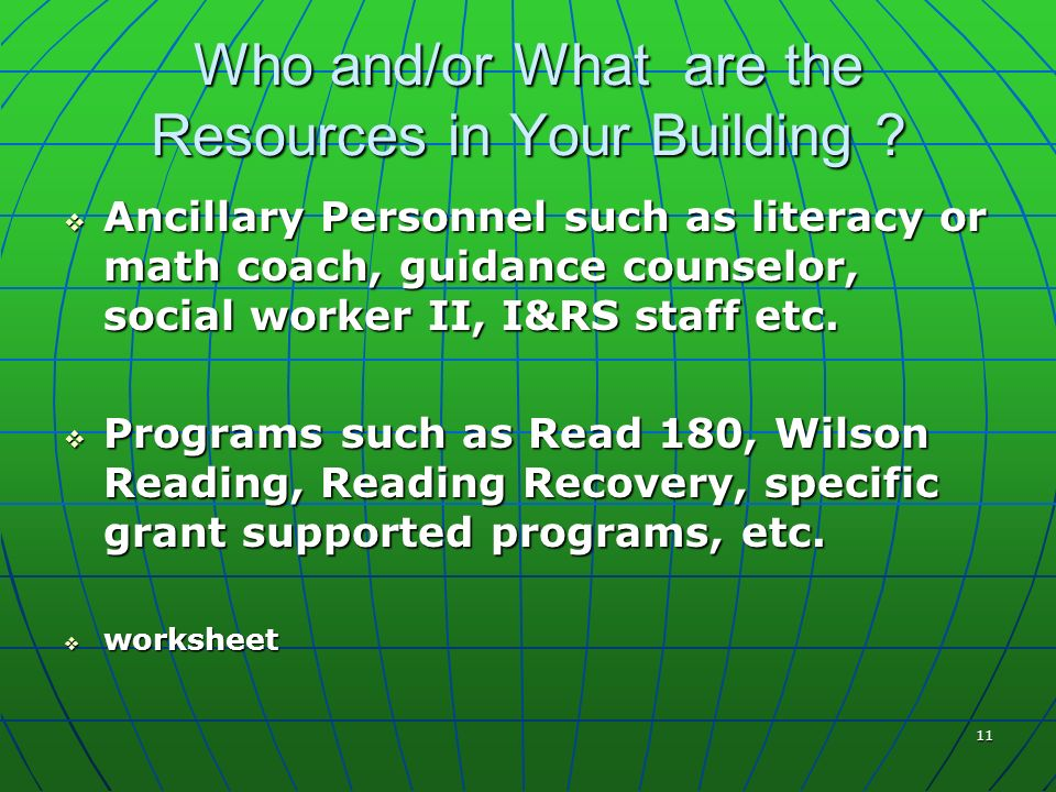 11 Who and/or What are the Resources in Your Building .
