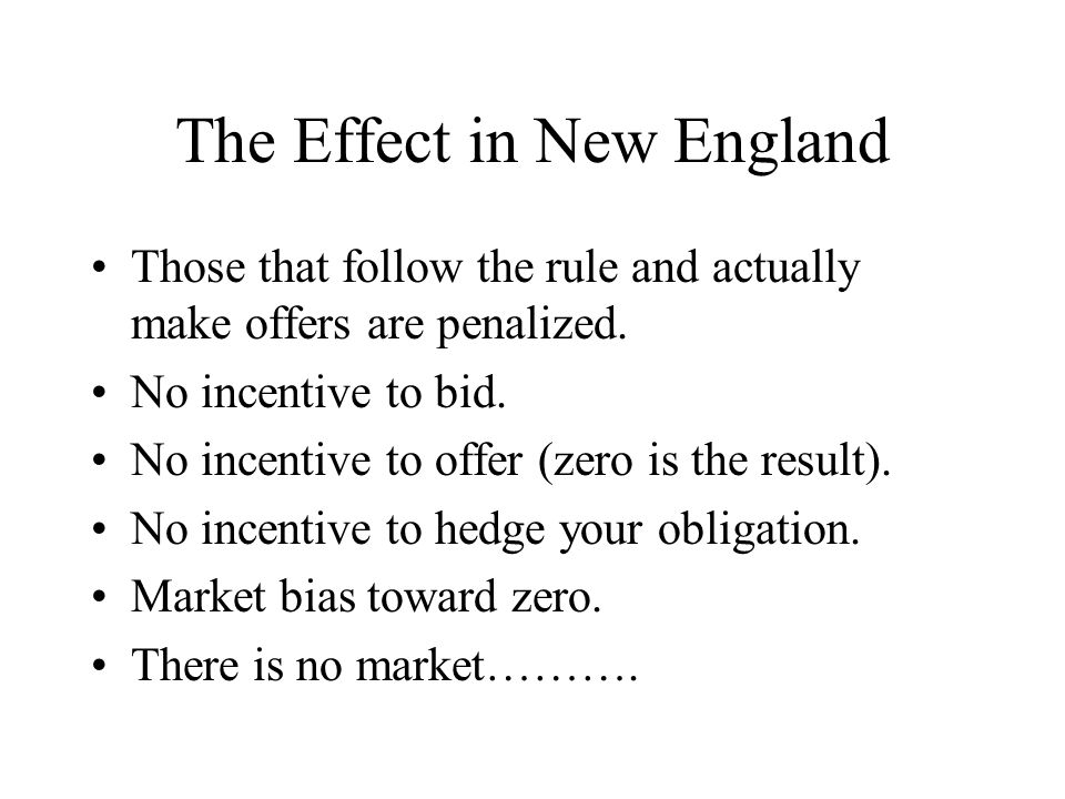 The Effect in New England Those that follow the rule and actually make offers are penalized.