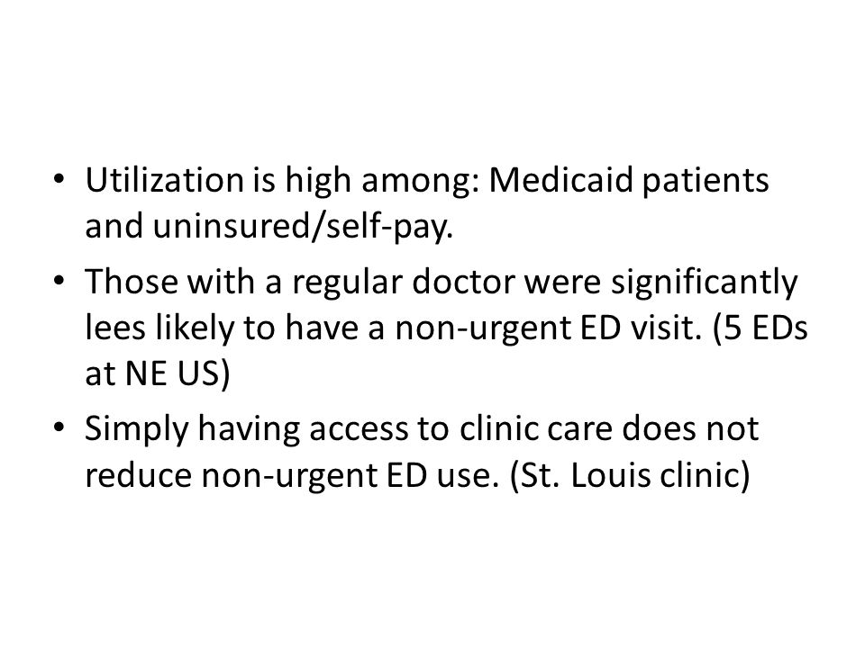 Utilization is high among: Medicaid patients and uninsured/self-pay.