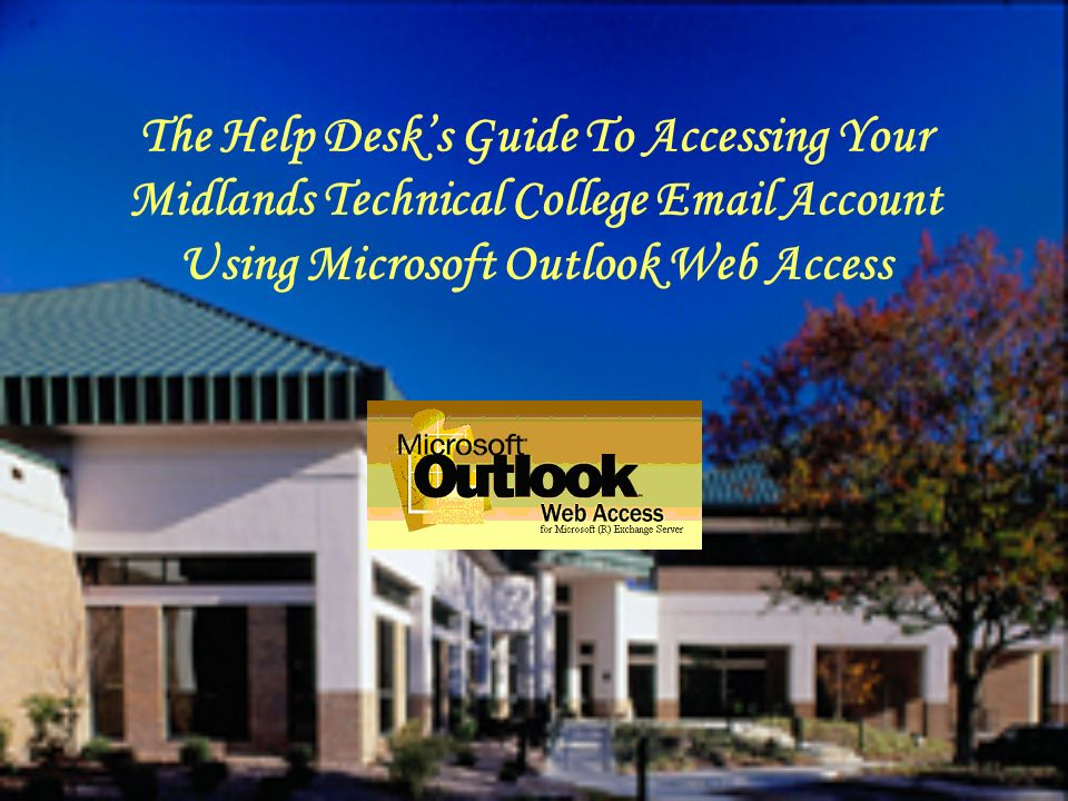 The Help Desks Guide To Accessing Your Midlands Technical College  Account Using Microsoft Outlook Web Access