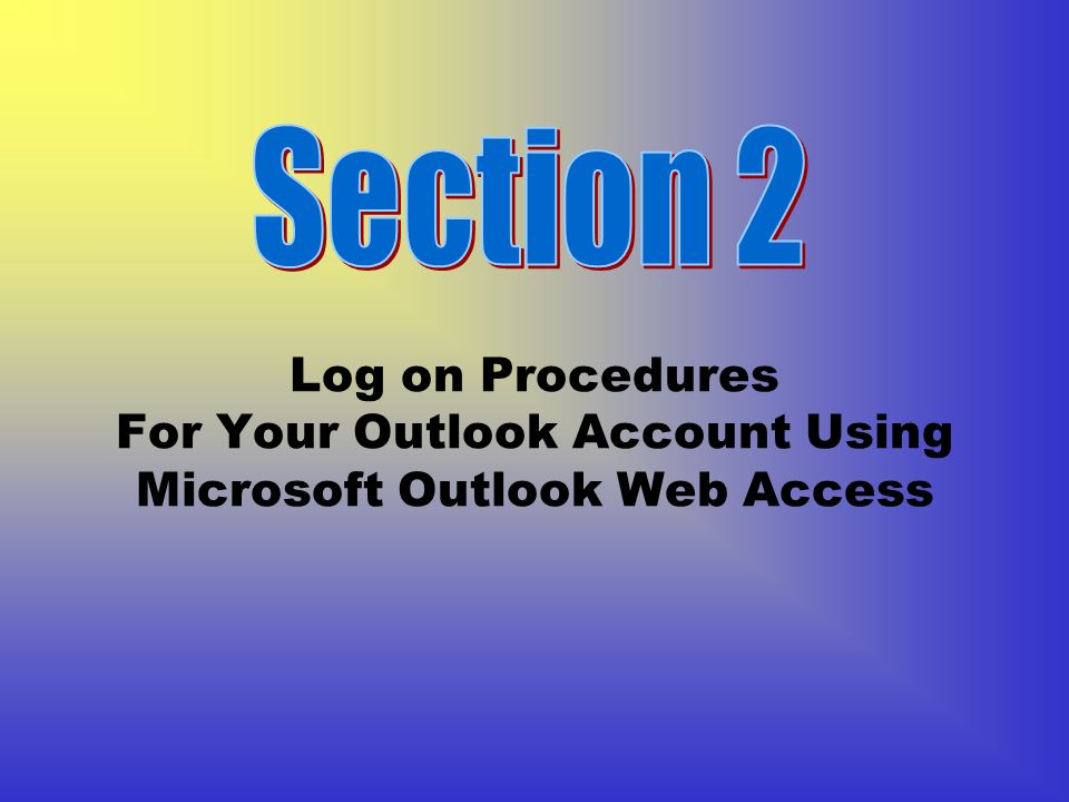 Log on Procedures For Your Outlook Account Using Microsoft Outlook Web Access
