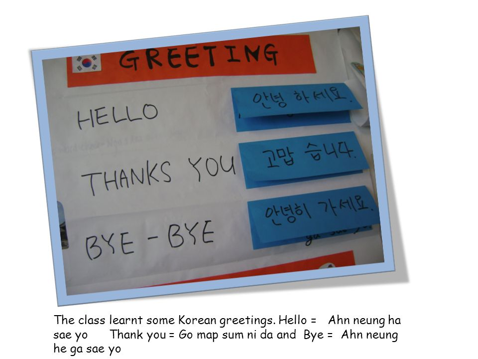 The class learnt some Korean greetings.