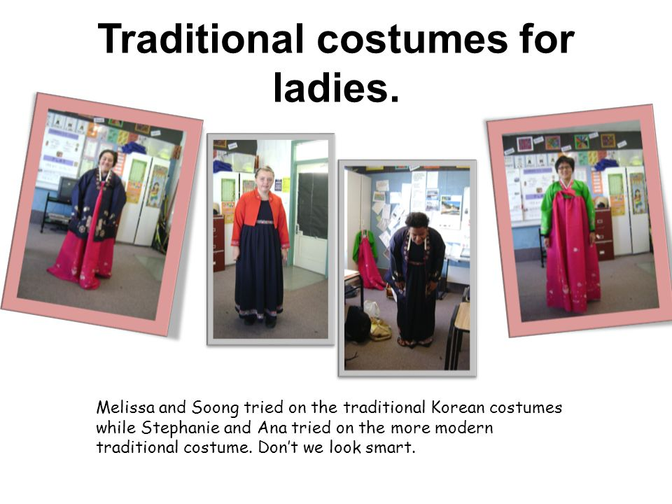 Traditional costumes for ladies.