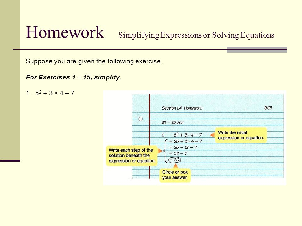 Suppose you are given the following exercise. For Exercises 1 – 15, simplify.