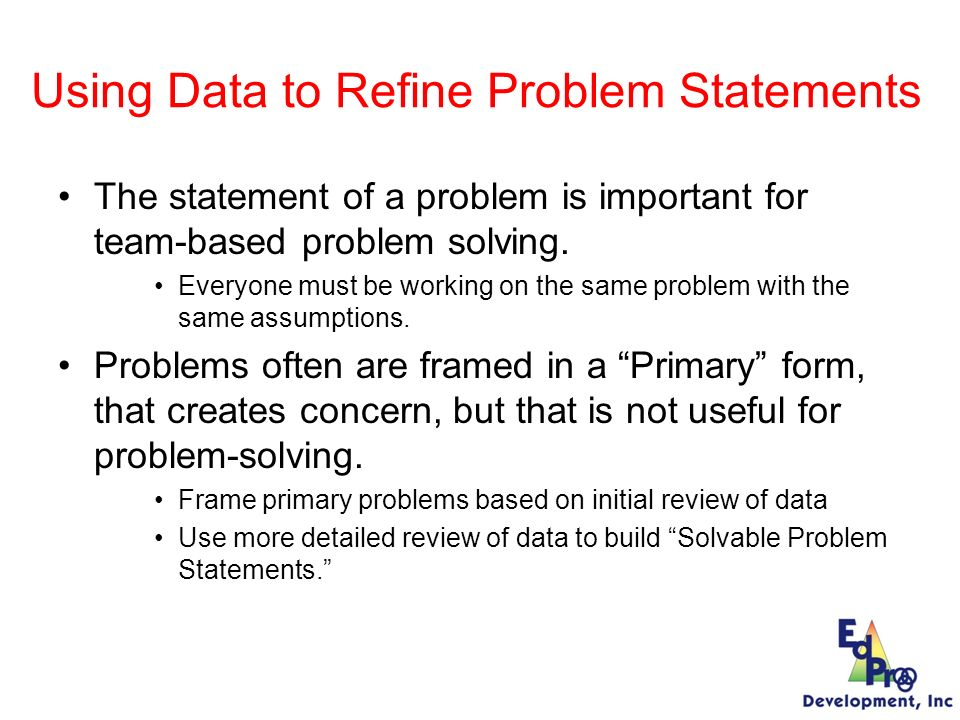 1.Determine if problem exists 2.Develop and refine hypothesis Using TIPS with SWIS Data Define problems with precision