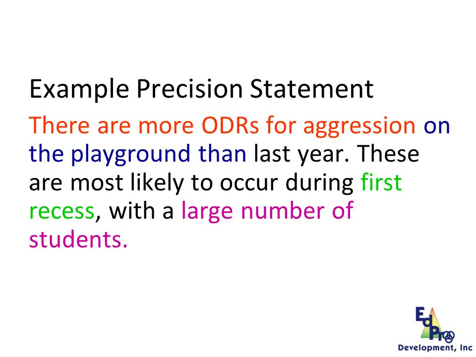 What are the data you are most likely to need to move from a Primary to a Precise statement.