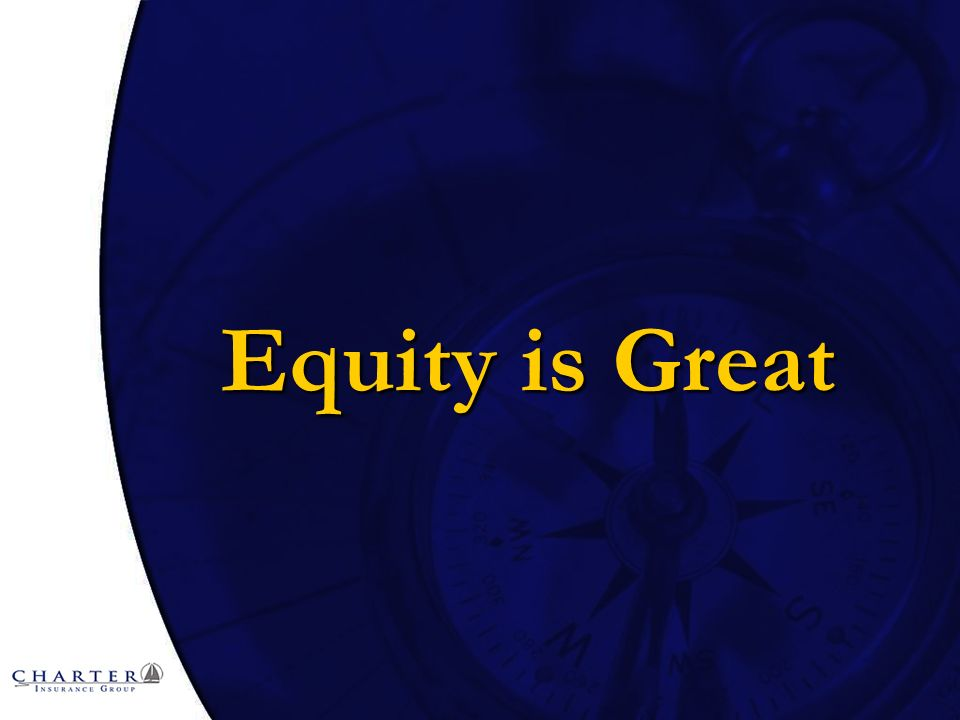 Equity is Great