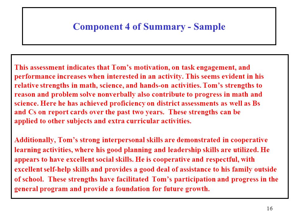 16 This assessment indicates that Toms motivation, on task engagement, and performance increases when interested in an activity.