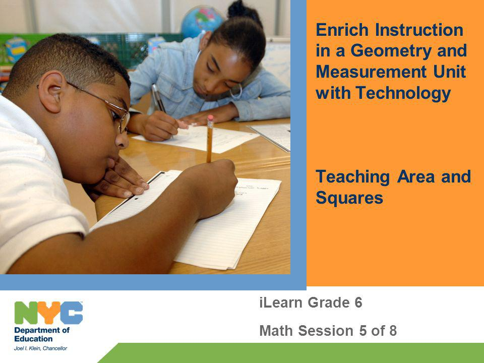 Enrich Instruction in a Geometry and Measurement Unit with Technology Teaching Area and Squares iLearn Grade 6 Math Session 5 of 8