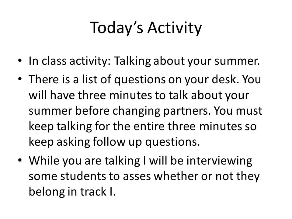 Todays Activity In class activity: Talking about your summer.