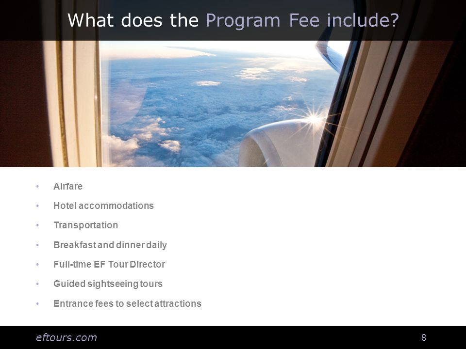 eftours.com 8 What does the Program Fee include.