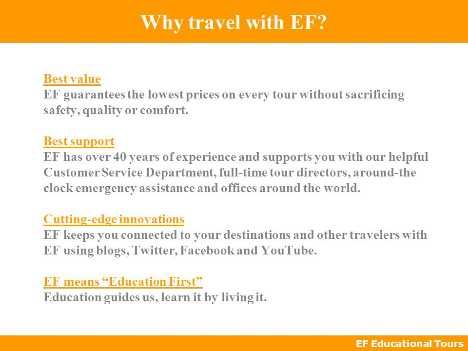 EF Educational Tours Best value EF guarantees the lowest prices on every tour without sacrificing safety, quality or comfort.