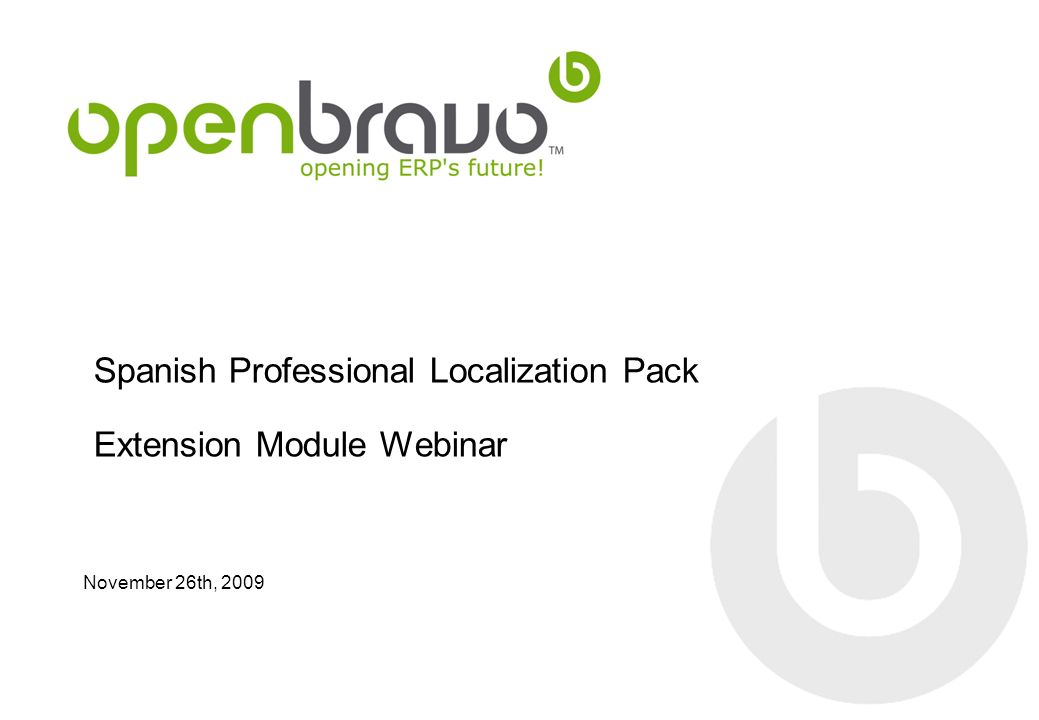 Spanish Professional Localization Pack Extension Module Webinar November 26th, 2009