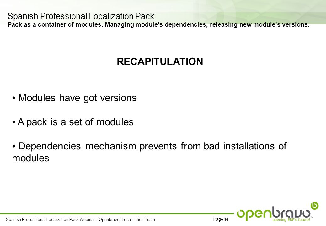 Page 14 Spanish Professional Localization Pack Webinar - Openbravo, Localization Team Spanish Professional Localization Pack Pack as a container of modules.