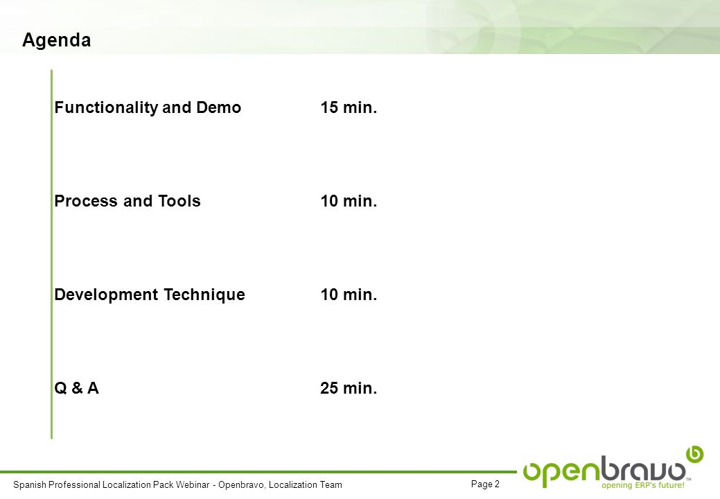 Page 2 Spanish Professional Localization Pack Webinar - Openbravo, Localization Team Agenda Functionality and Demo15 min.