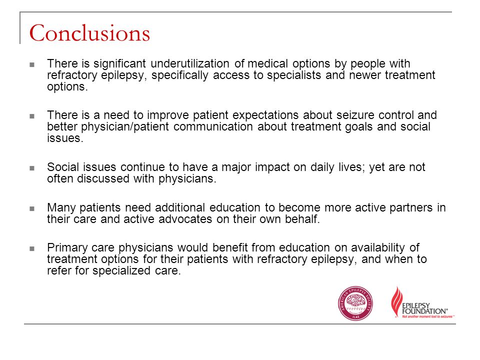 Conclusions There is significant underutilization of medical options by people with refractory epilepsy, specifically access to specialists and newer treatment options.