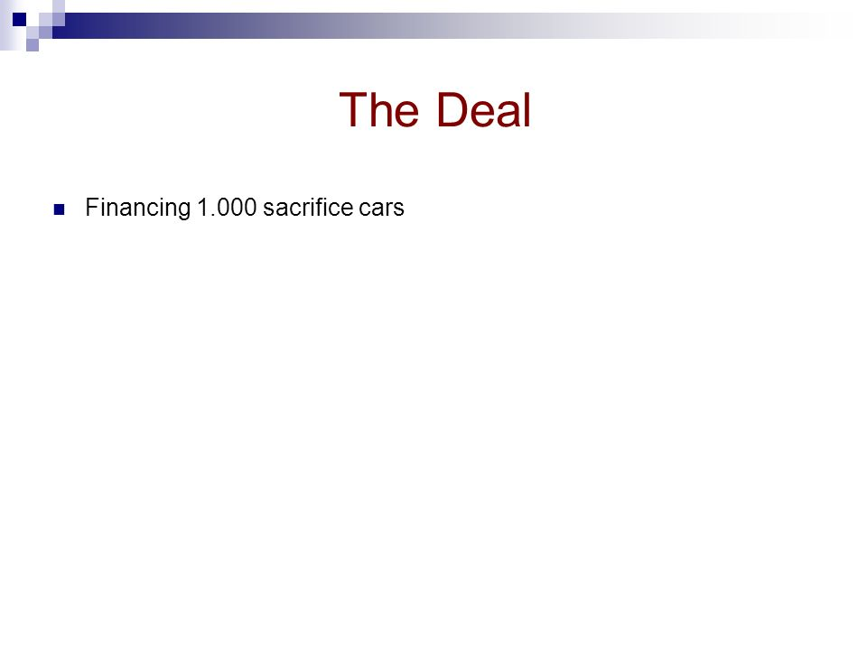 The Deal Financing sacrifice cars