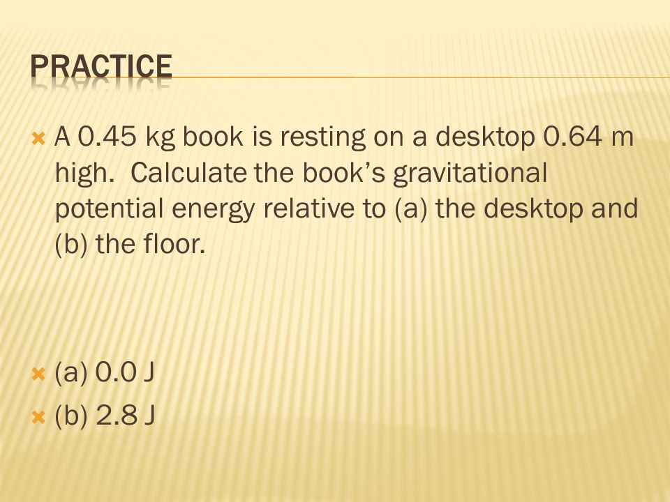 A 0.45 kg book is resting on a desktop 0.64 m high.