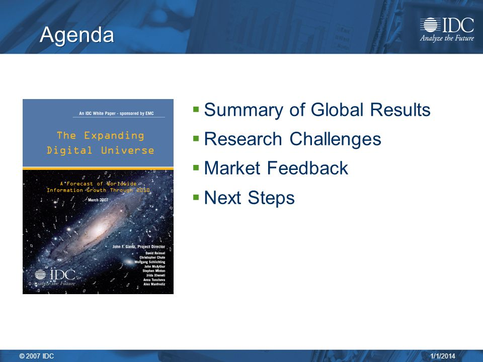 1/1/2014 © 2007 IDC Agenda Summary of Global Results Research Challenges Market Feedback Next Steps