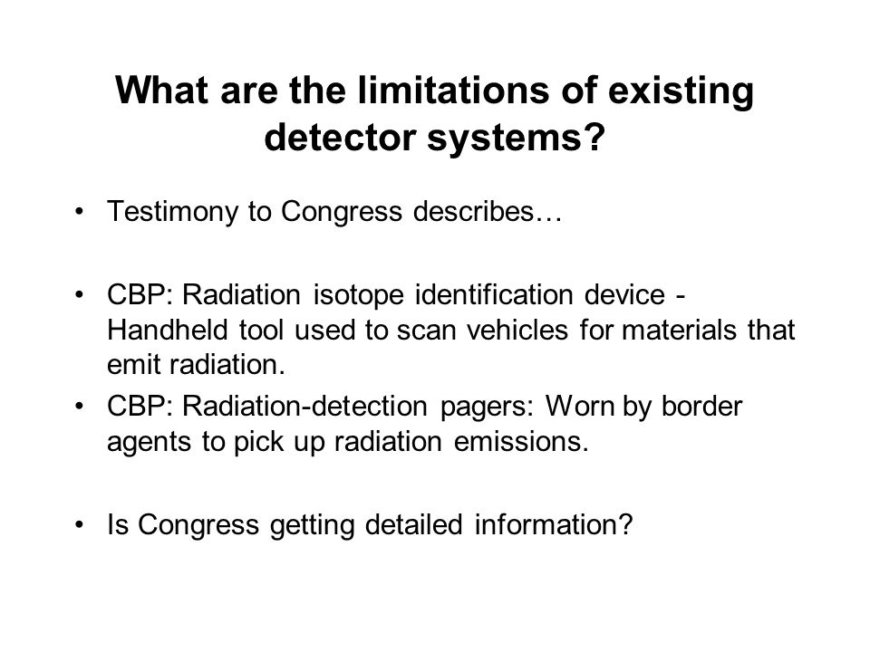 What are the limitations of existing detector systems.