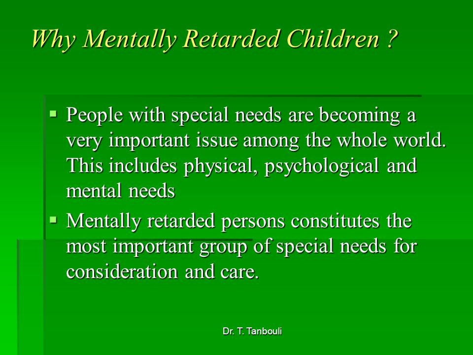 Dr. T. Tanbouli Why Mentally Retarded Children .