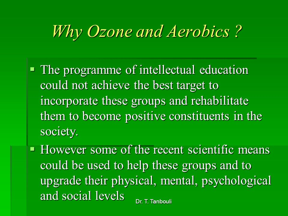 Dr. T. Tanbouli Why Ozone and Aerobics .