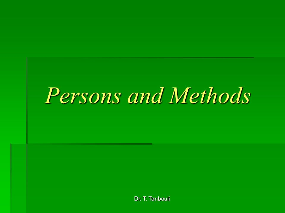 Dr. T. Tanbouli Persons and Methods