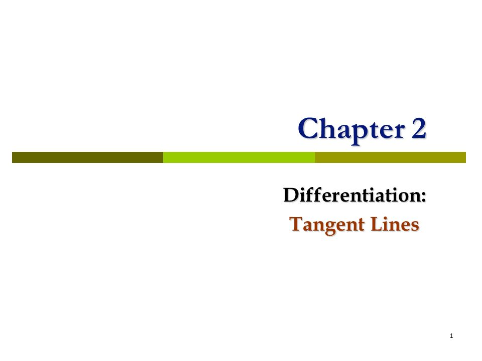 1 Chapter 2 Differentiation: Tangent Lines