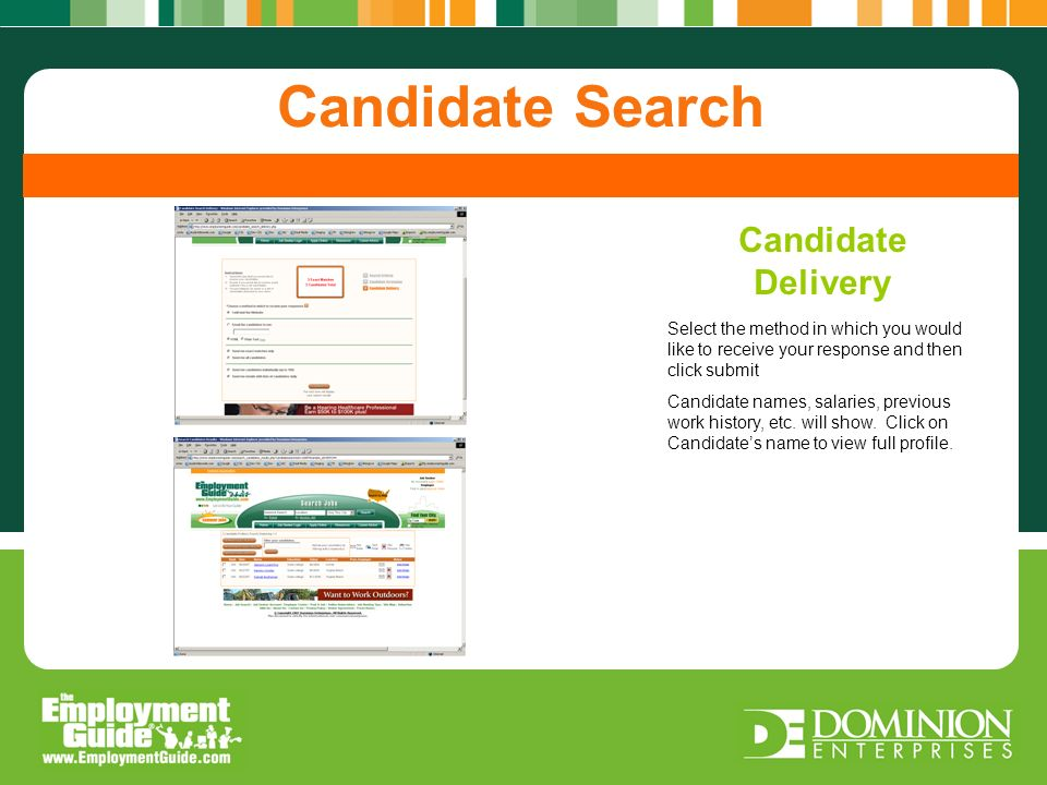 Candidate Delivery Screening Candidate Candidate Search Post A Job Candidate Search Candidate Delivery Select the method in which you would like to receive your response and then click submit Candidate names, salaries, previous work history, etc.