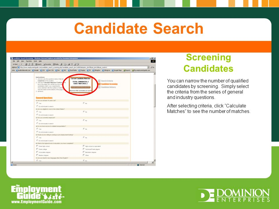 Screening Candidate Candidate Search Post A Job Candidate Search Screening Candidates You can narrow the number of qualified candidates by screening.
