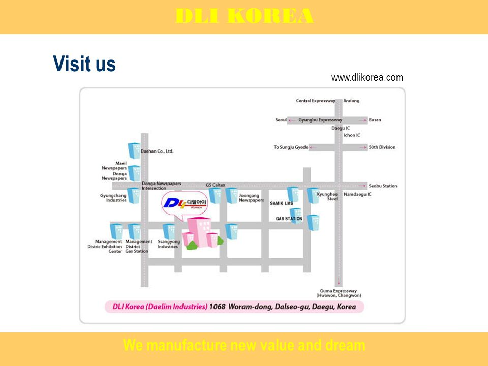 Visit us DLI KOREA We manufacture new value and dream