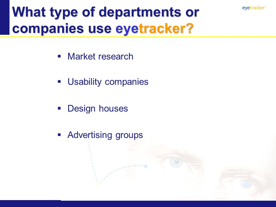 What type of departments or companies use eyetracker.