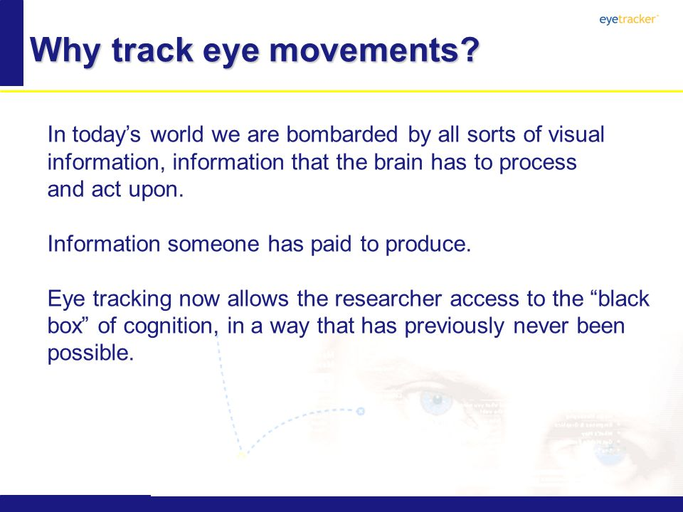 Why track eye movements.
