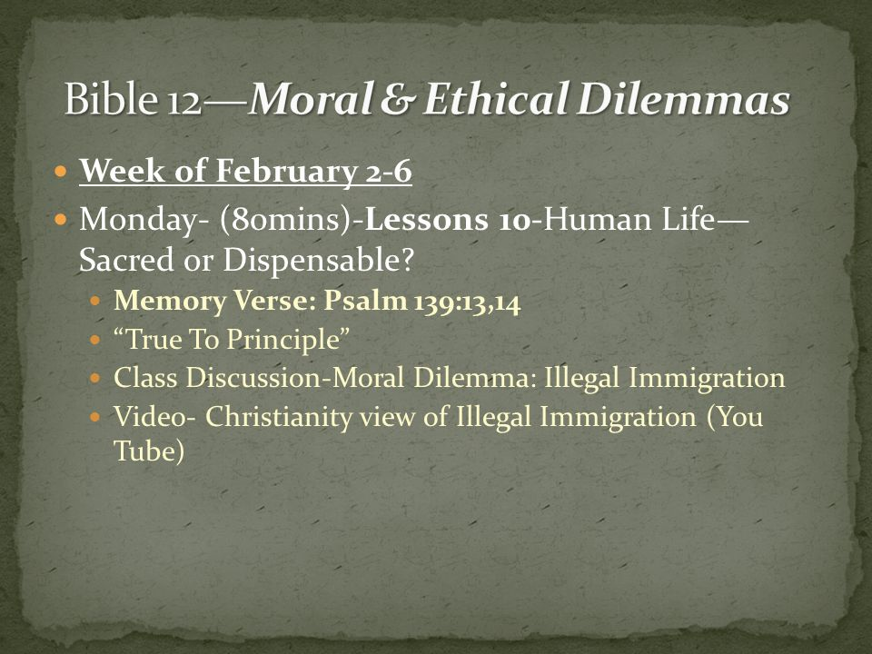 Week of February 2-6 Monday- (80mins)-Lessons 10-Human Life Sacred or Dispensable.