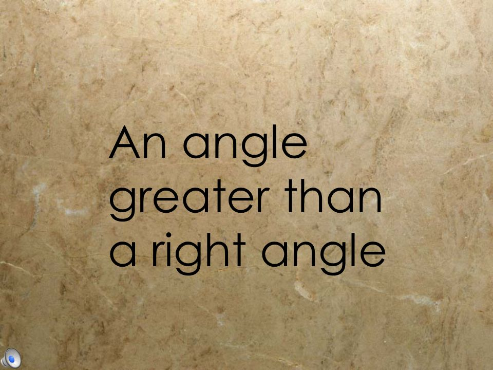 An angle greater than a right angle