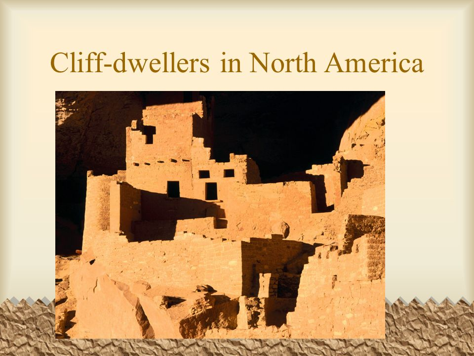 Cliff-dwellers in North America
