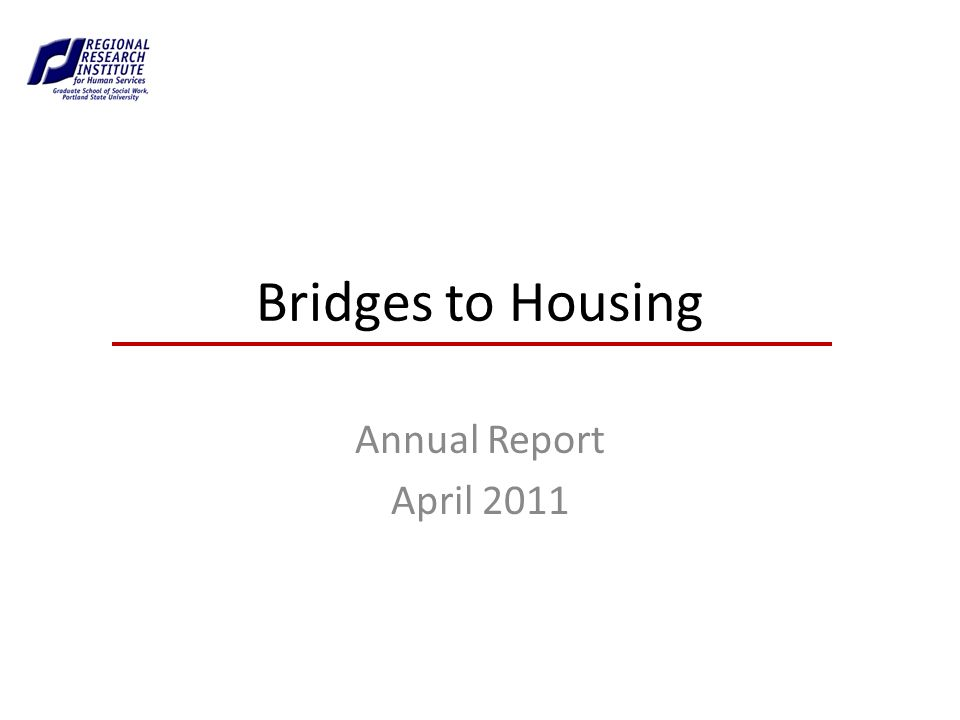 Bridges to Housing Annual Report April 2011