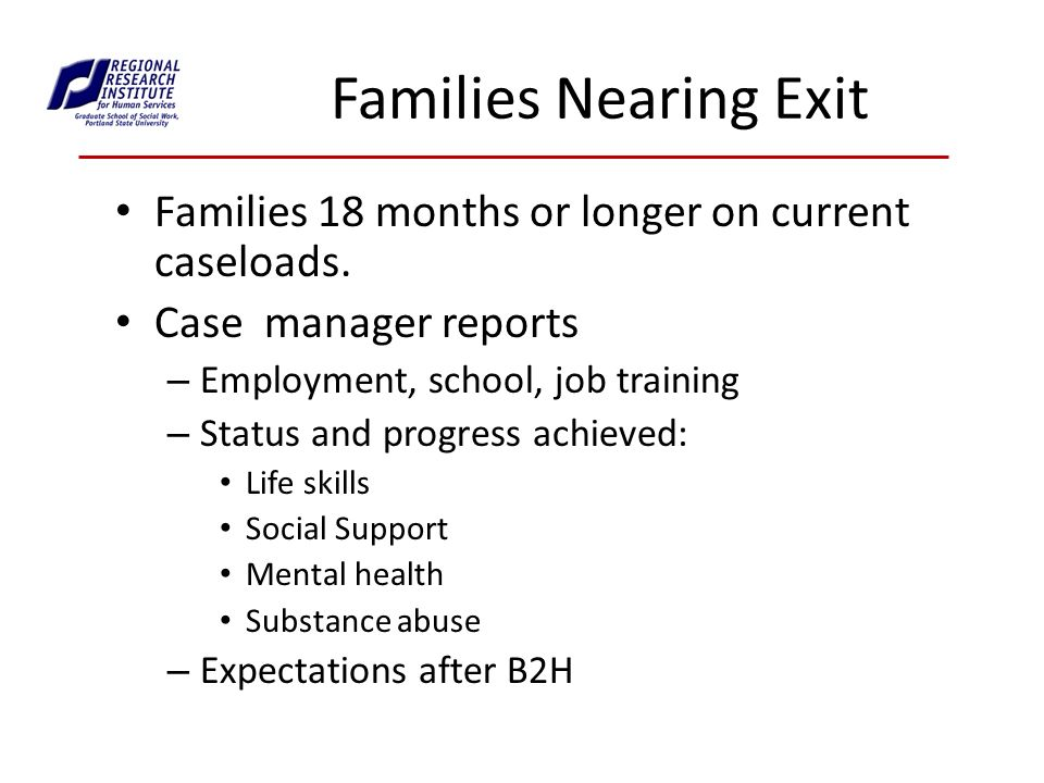 Families Nearing Exit Families 18 months or longer on current caseloads.