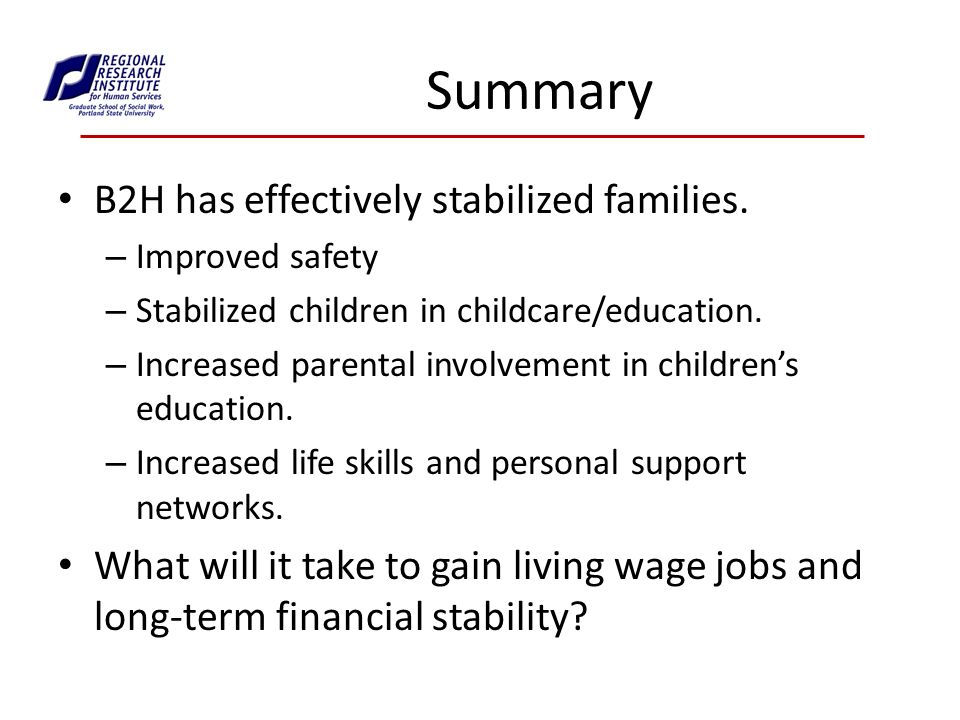 Summary B2H has effectively stabilized families.