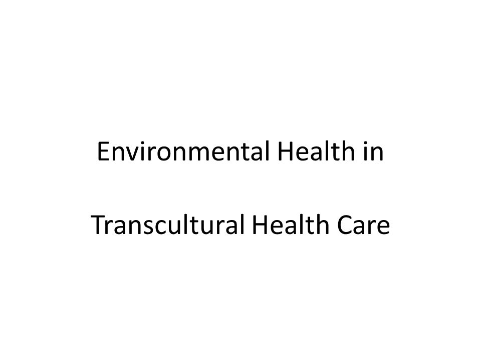 Environmental Health in Transcultural Health Care