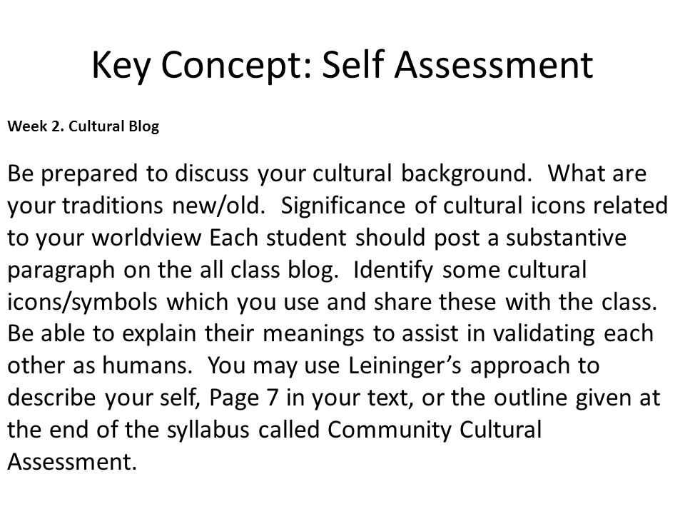 Week 2. Cultural Blog Be prepared to discuss your cultural background.