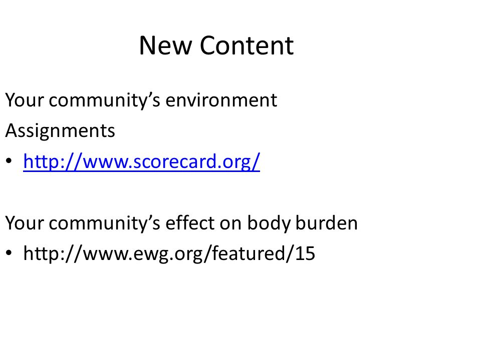 New Content Your communitys environment Assignments   Your communitys effect on body burden