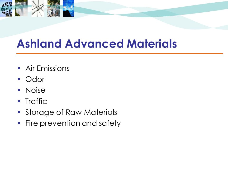 Ashland Advanced Materials Air Emissions Odor Noise Traffic Storage of Raw Materials Fire prevention and safety