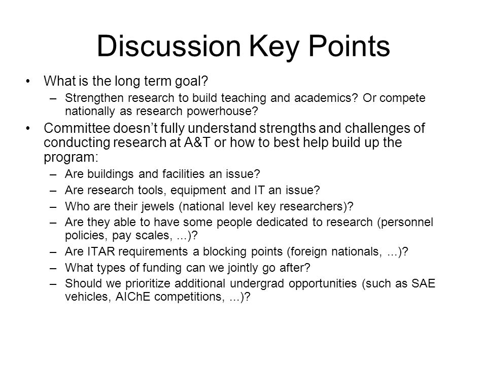 Discussion Key Points What is the long term goal.