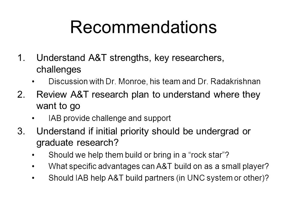 Recommendations 1.Understand A&T strengths, key researchers, challenges Discussion with Dr.